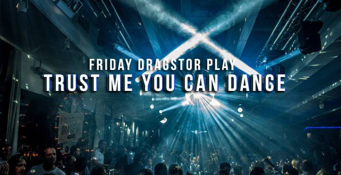 Trust me you can dance - Dragstor Play