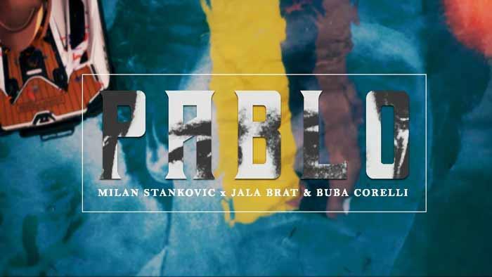 Milan Stankovic X Jala Brat & Buba Corelli – Pablo