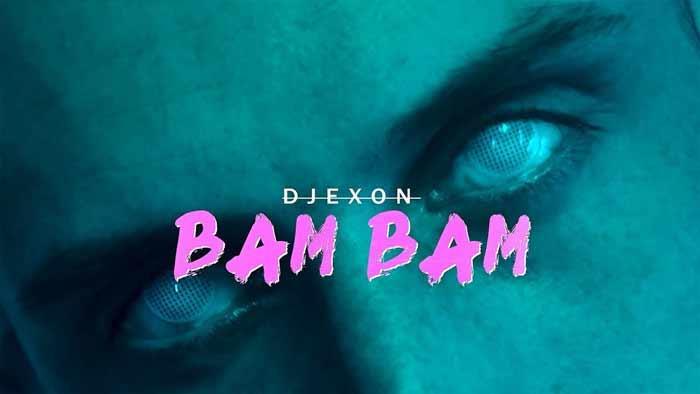 Djexon – Bam Bam