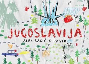Alen Sakic i Rasta - Jugoslavija