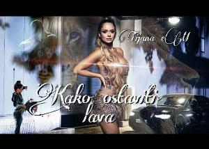 Tijana Em  - Kako ostaviti lava
