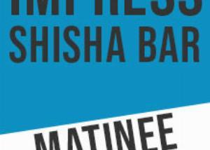 Impress Shisha Bar Matinee Nova godina
